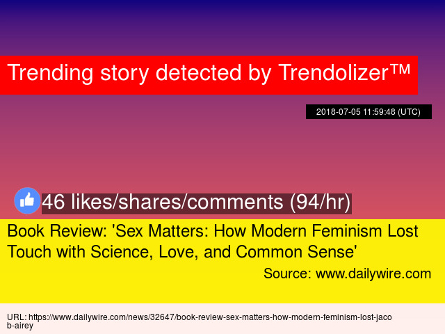 sex matters how modern feminism lost touch with science love and common sense