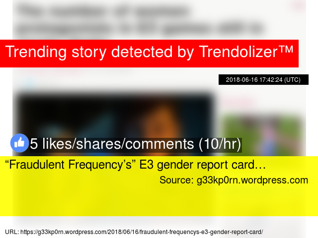 8220 fraudulent frequency 8217 s 8221 e3 gender report card 8230
